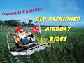 To Old Fashioned Airboat Rides information.